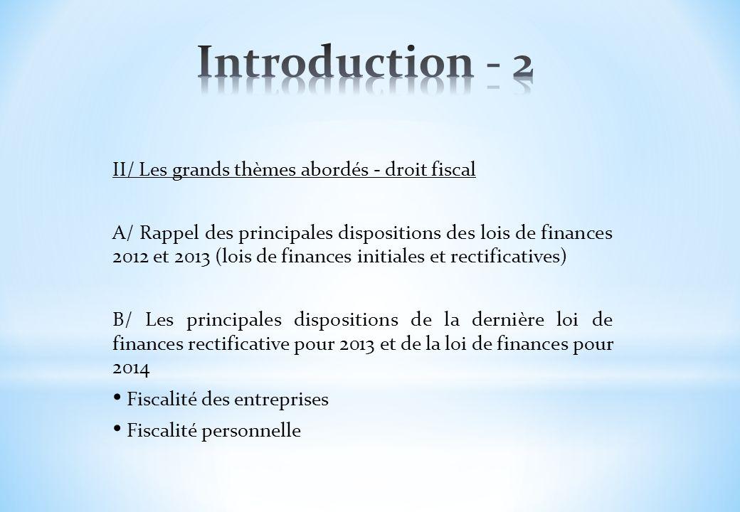 Introduction - 2 II/ Les grands thèmes abordés - droit fiscal