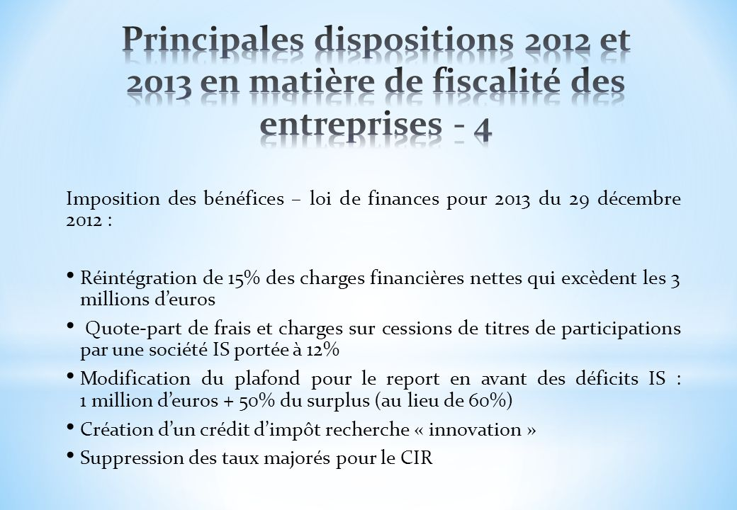 Principales dispositions 2012 et 2013 en matière de fiscalité des entreprises - 4