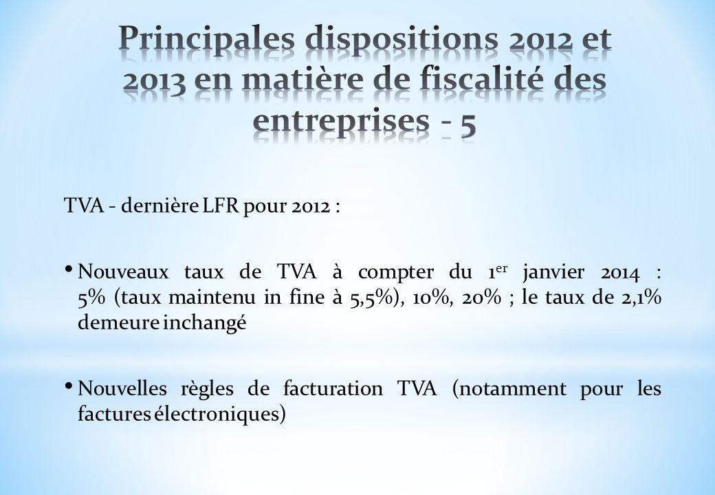 Principales dispositions 2012 et 2013 en matière de fiscalité des entreprises - 5