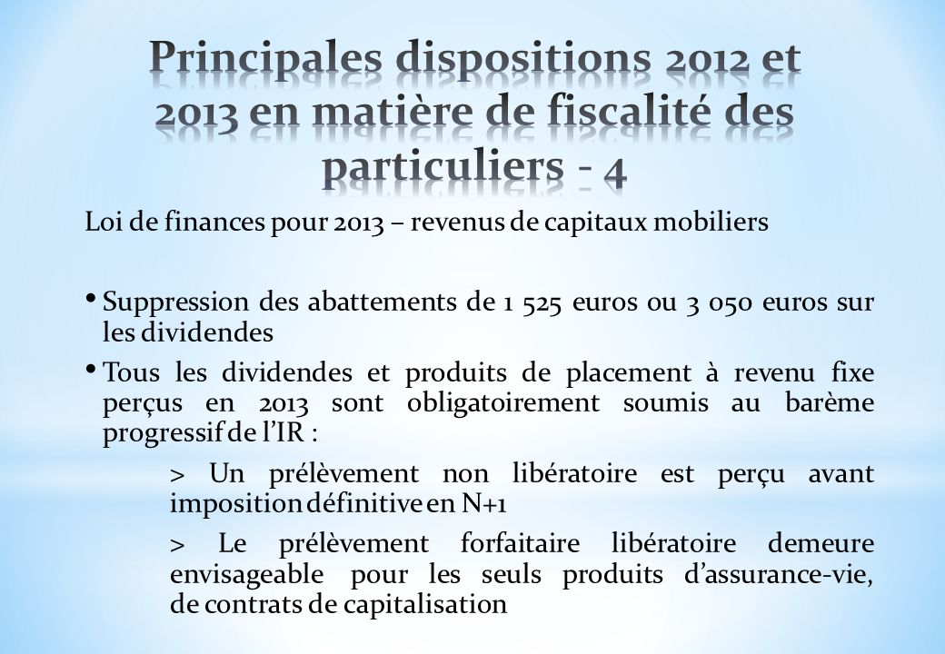 Principales dispositions 2012 et 2013 en matière de fiscalité des particuliers - 4