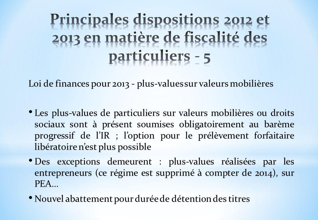 Principales dispositions 2012 et 2013 en matière de fiscalité des particuliers - 5