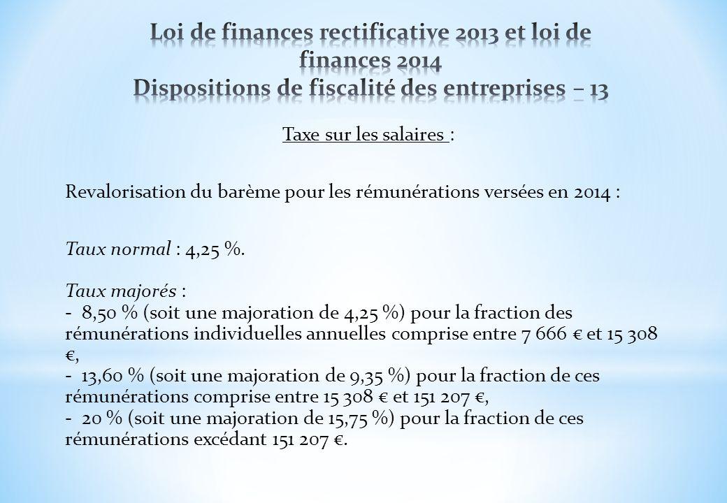 Loi de finances rectificative 2013 et loi de finances 2014 Dispositions de fiscalité des entreprises – 13