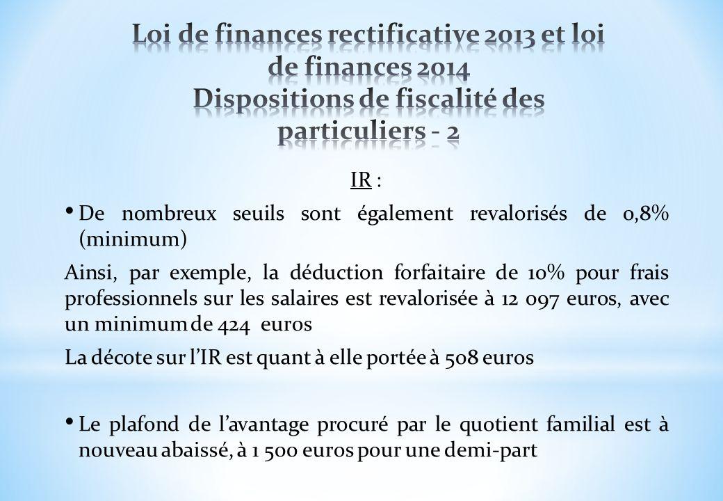 Loi de finances rectificative 2013 et loi de finances 2014 Dispositions de fiscalité des particuliers - 2
