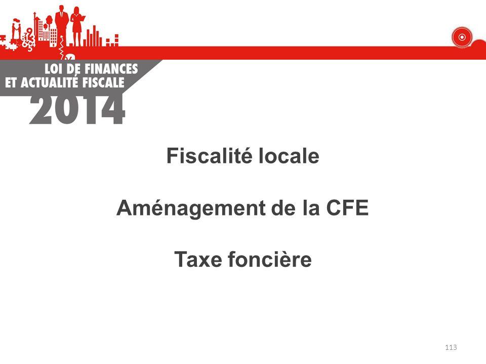 Fiscalité locale Aménagement de la CFE Taxe foncière