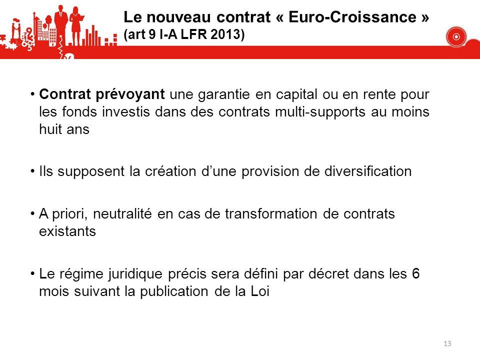 Le nouveau contrat « Euro-Croissance » (art 9 I-A LFR 2013)