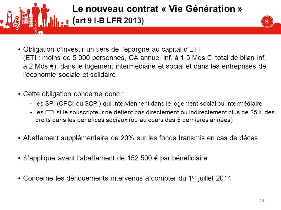 Le nouveau contrat « Vie Génération » (art 9 I-B LFR 2013)