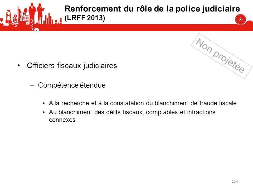 Renforcement du rôle de la police judiciaire (LRFF 2013)