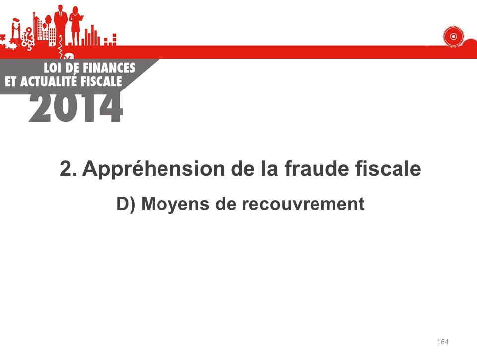 2. Appréhension de la fraude fiscale D) Moyens de recouvrement