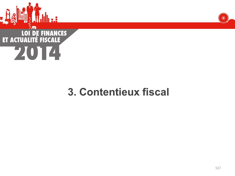 3. Contentieux fiscal