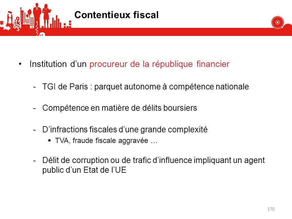 Contentieux fiscal Institution d'un procureur de la république financier. TGI de Paris : parquet autonome à compétence nationale.