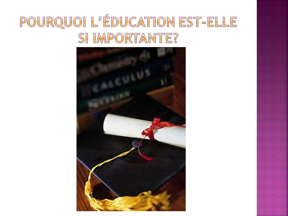 Pourquoi l'éducation est-elle si importante