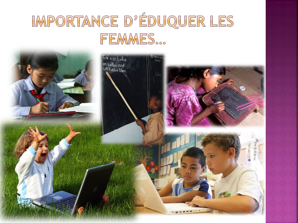 Importance d'éduquer les femmes…