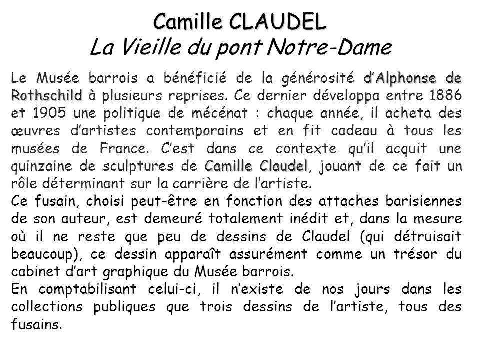 Camille CLAUDEL La Vieille du pont Notre-Dame
