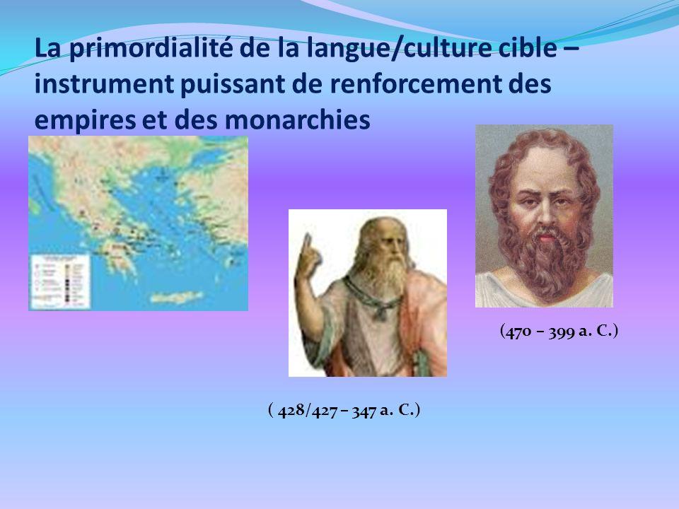 La primordialité de la langue/culture cible – instrument puissant de renforcement des empires et des monarchies