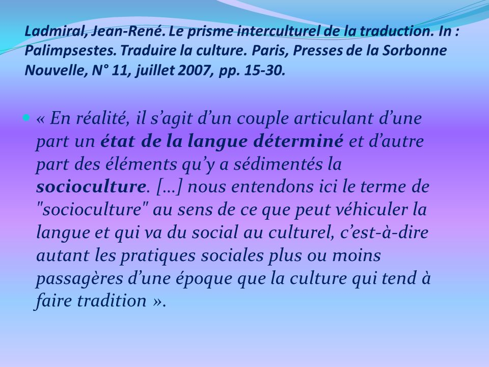 Ladmiral, Jean-René. Le prisme interculturel de la traduction