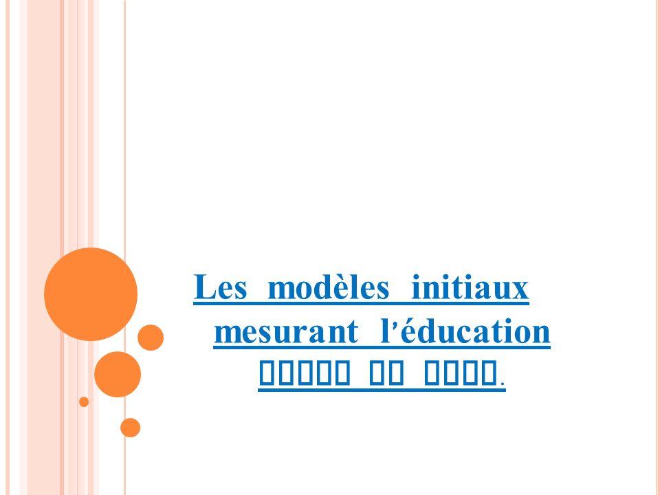 Les modèles initiaux mesurant l'éducation comme un flux.