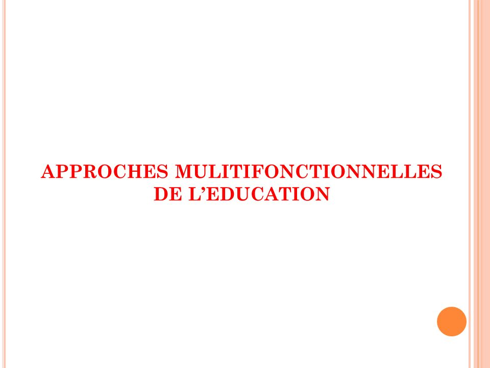 APPROCHES MULITIFONCTIONNELLES DE L'EDUCATION