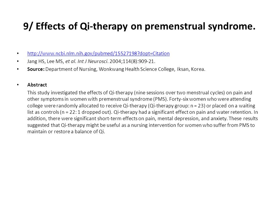 9/ Effects of Qi-therapy on premenstrual syndrome.