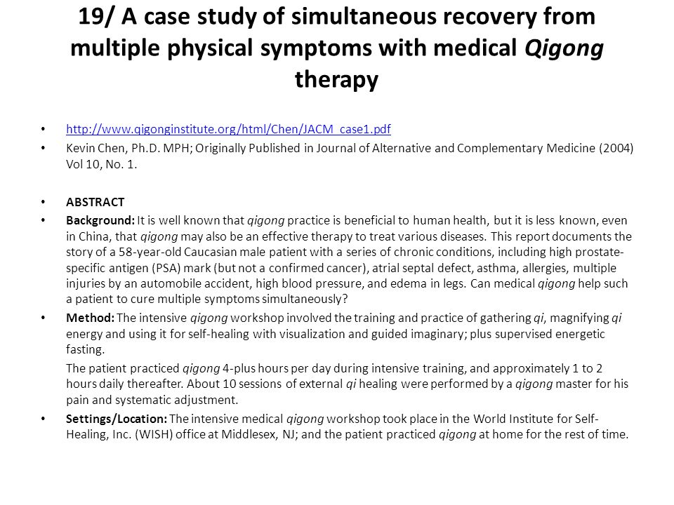 19/ A case study of simultaneous recovery from multiple physical symptoms with medical Qigong therapy