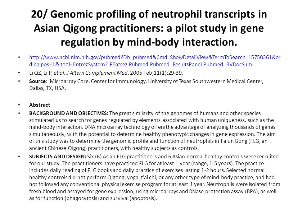 20/ Genomic profiling of neutrophil transcripts in Asian Qigong practitioners: a pilot study in gene regulation by mind-body interaction.