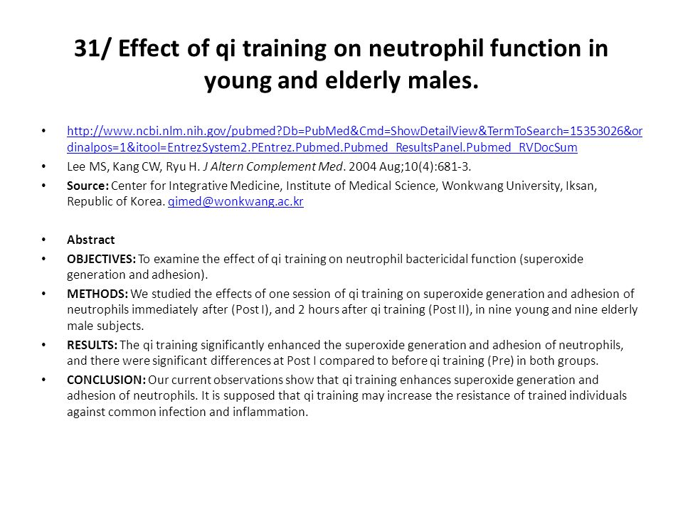 31/ Effect of qi training on neutrophil function in young and elderly males.