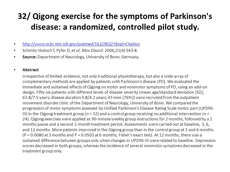 32/ Qigong exercise for the symptoms of Parkinson s disease: a randomized, controlled pilot study.