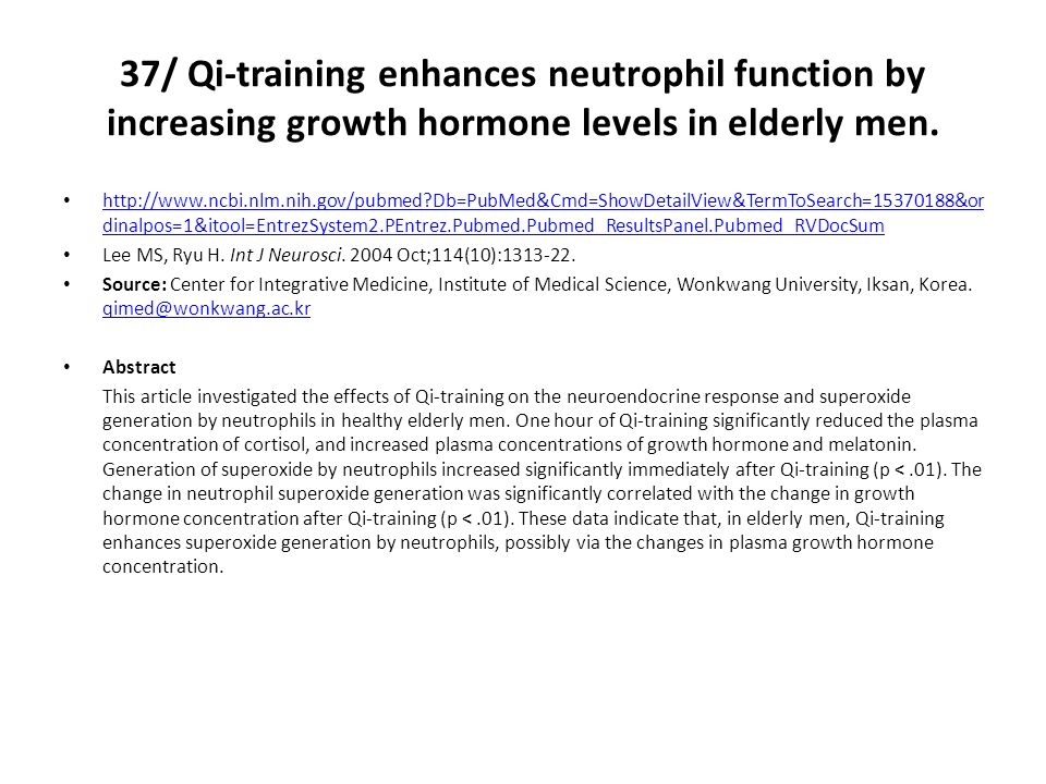 37/ Qi-training enhances neutrophil function by increasing growth hormone levels in elderly men.