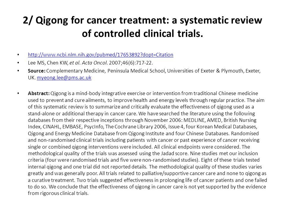 2/ Qigong for cancer treatment: a systematic review of controlled clinical trials.