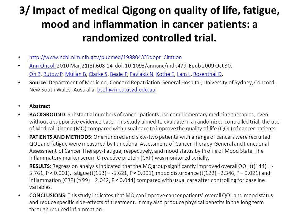 3/ Impact of medical Qigong on quality of life, fatigue, mood and inflammation in cancer patients: a randomized controlled trial.