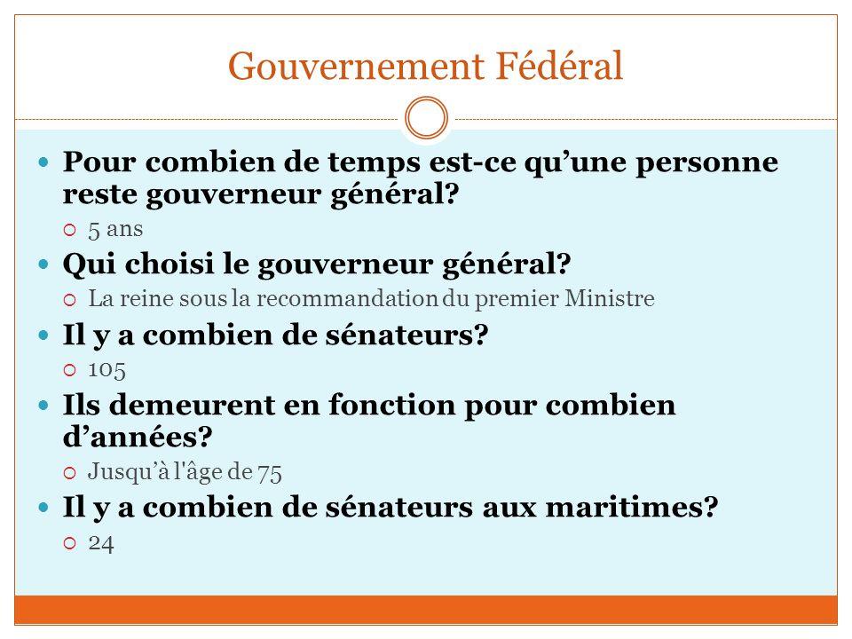 Gouvernement Fédéral Pour combien de temps est-ce qu'une personne reste gouverneur général 5 ans.