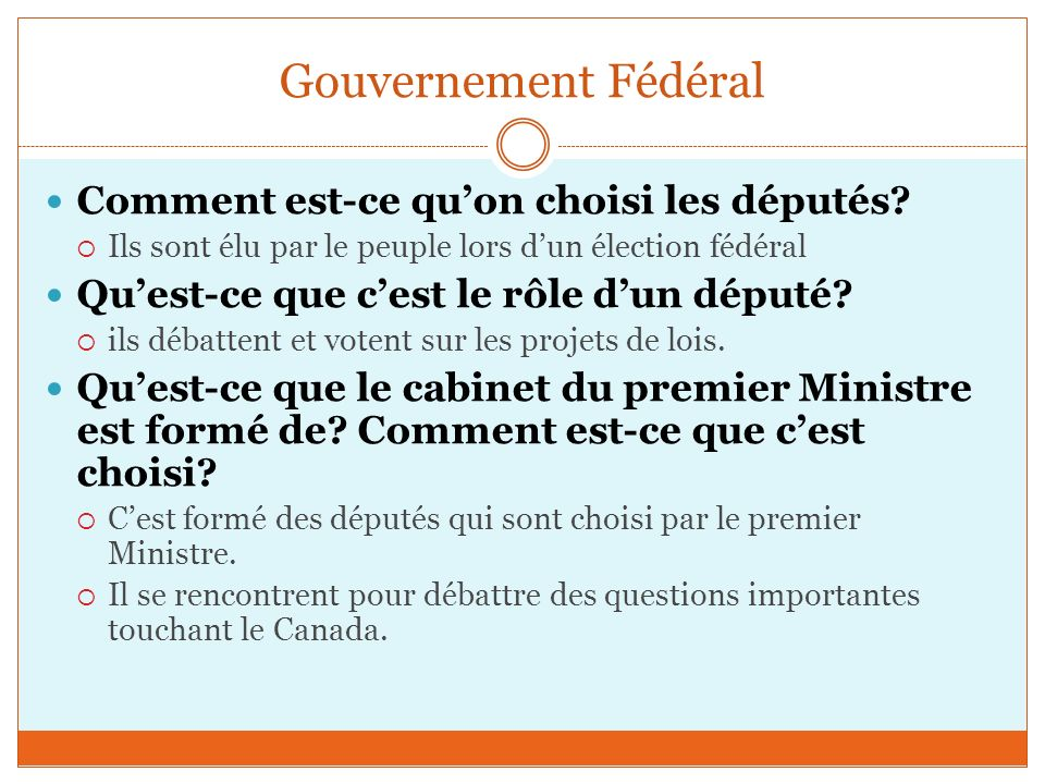 Gouvernement Fédéral Comment est-ce qu'on choisi les députés
