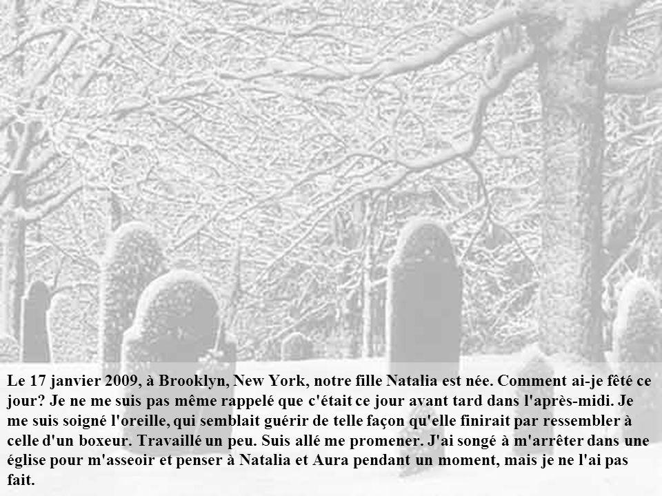 Le 17 janvier 2009, à Brooklyn, New York, notre fille Natalia est née
