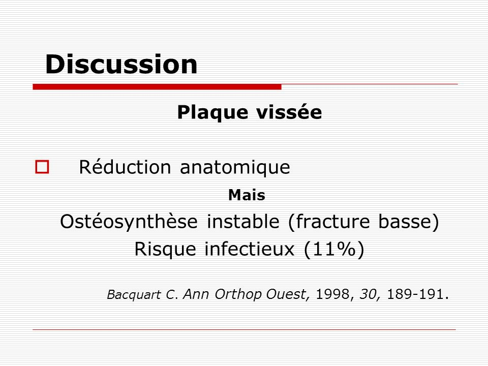 Ostéosynthèse instable (fracture basse)