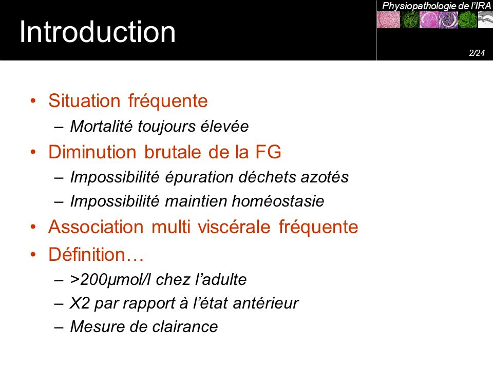 Introduction Situation fréquente Diminution brutale de la FG
