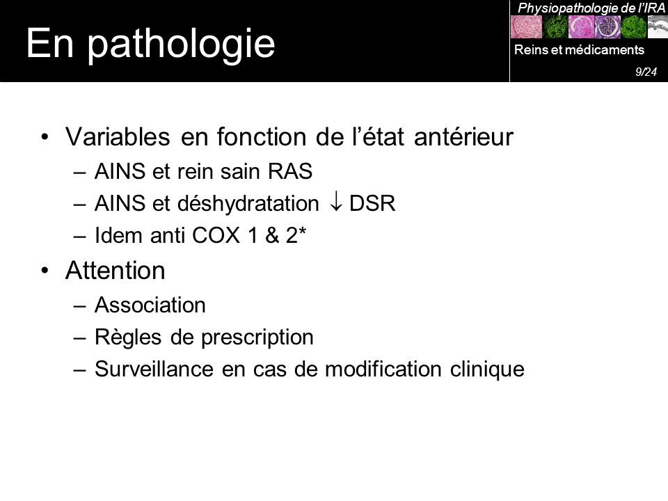 En pathologie Variables en fonction de l'état antérieur Attention
