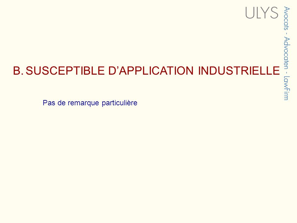 B. SUSCEPTIBLE D'APPLICATION INDUSTRIELLE