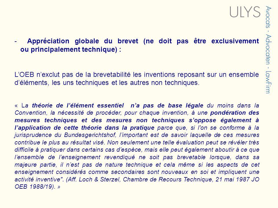 - Appréciation globale du brevet (ne doit pas être exclusivement ou principalement technique) :