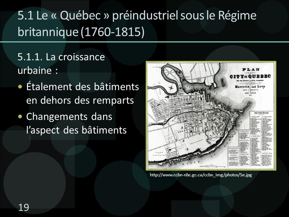 5.1 Le « Québec » préindustriel sous le Régime britannique (1760-1815)