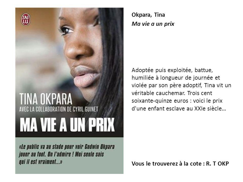 Okpara, Tina Ma vie a un prix.