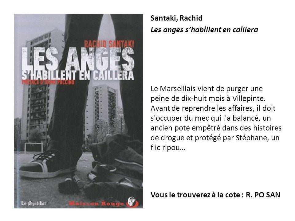 Santaki, Rachid Les anges s'habillent en caillera.