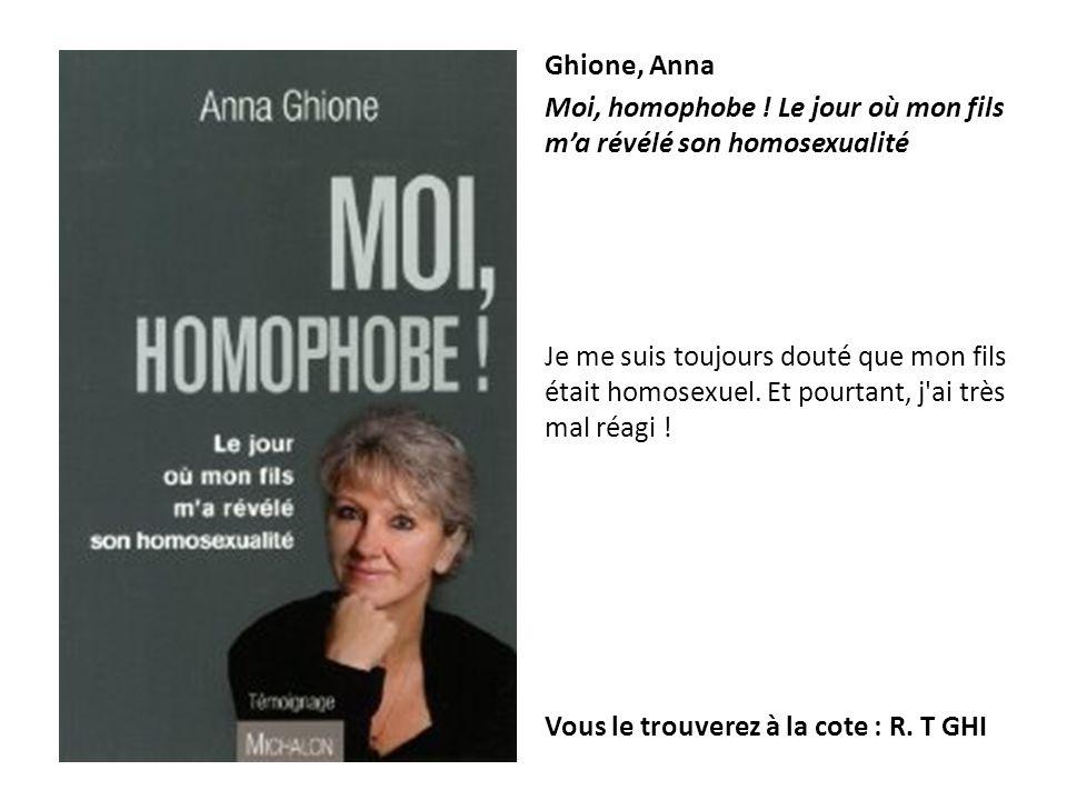 Ghione, Anna Moi, homophobe ! Le jour où mon fils m'a révélé son homosexualité.
