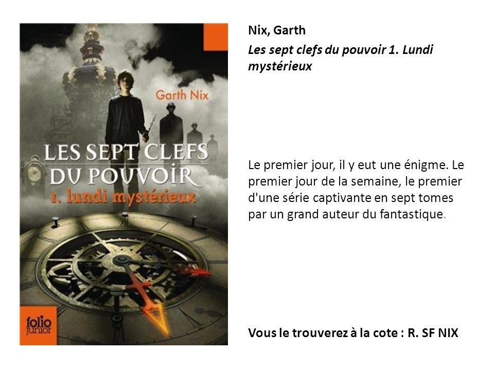 Nix, Garth Les sept clefs du pouvoir 1. Lundi mystérieux.