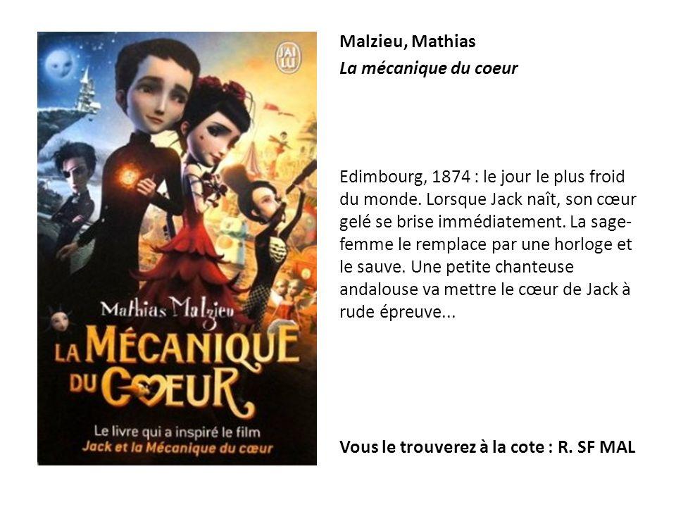 Malzieu, Mathias La mécanique du coeur.