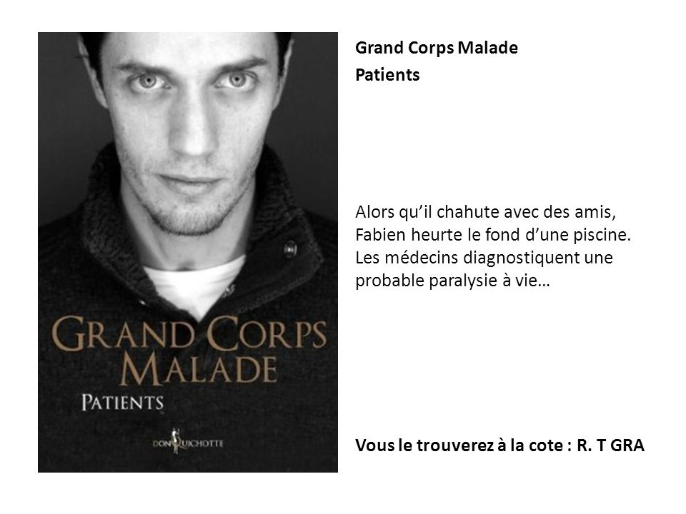 Grand Corps Malade Patients.