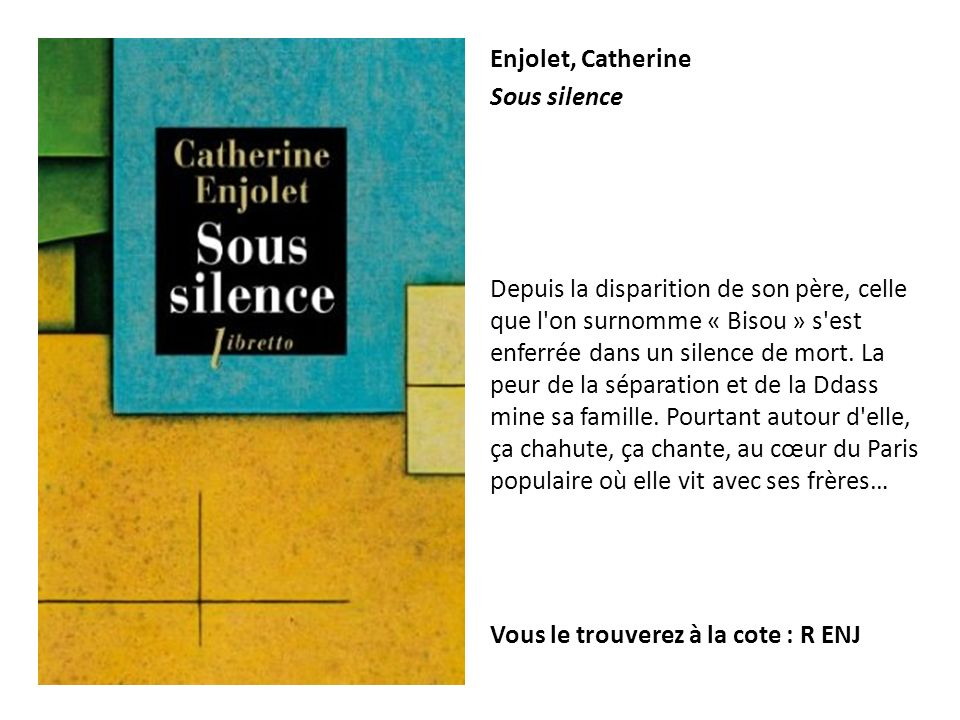 Enjolet, Catherine Sous silence.