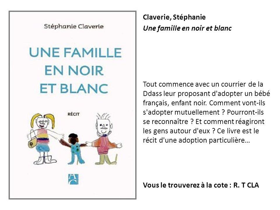 Claverie, Stéphanie Une famille en noir et blanc.
