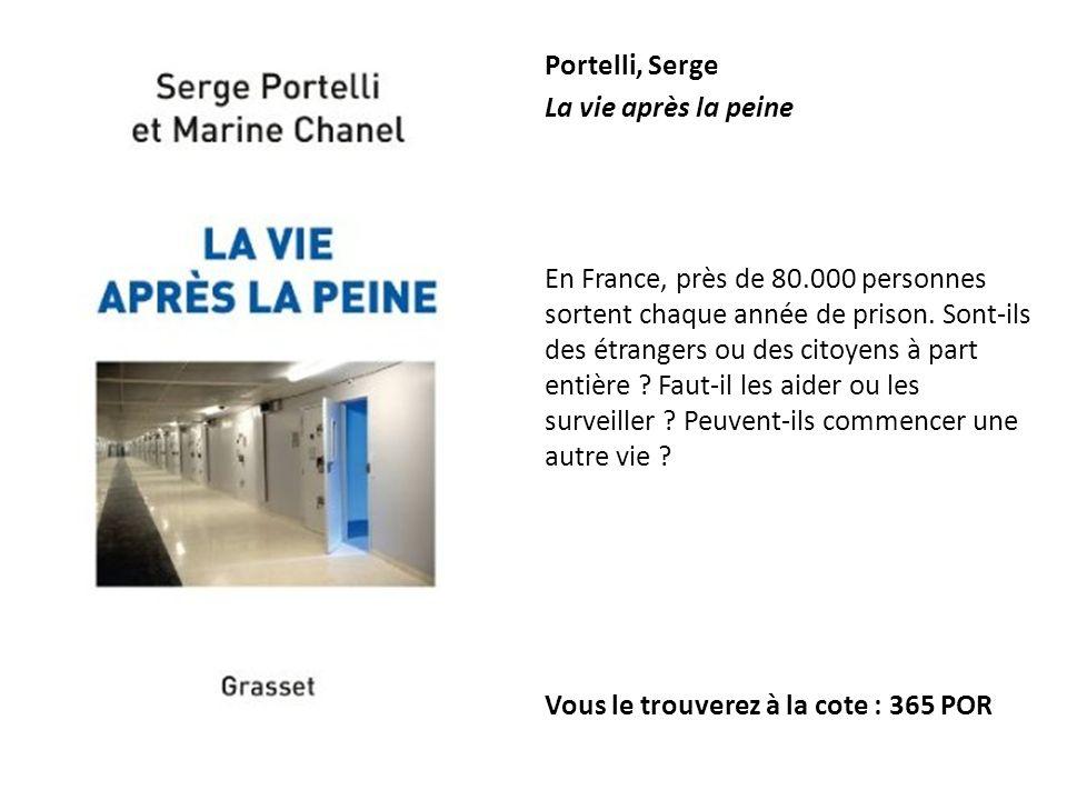 Portelli, Serge La vie après la peine.