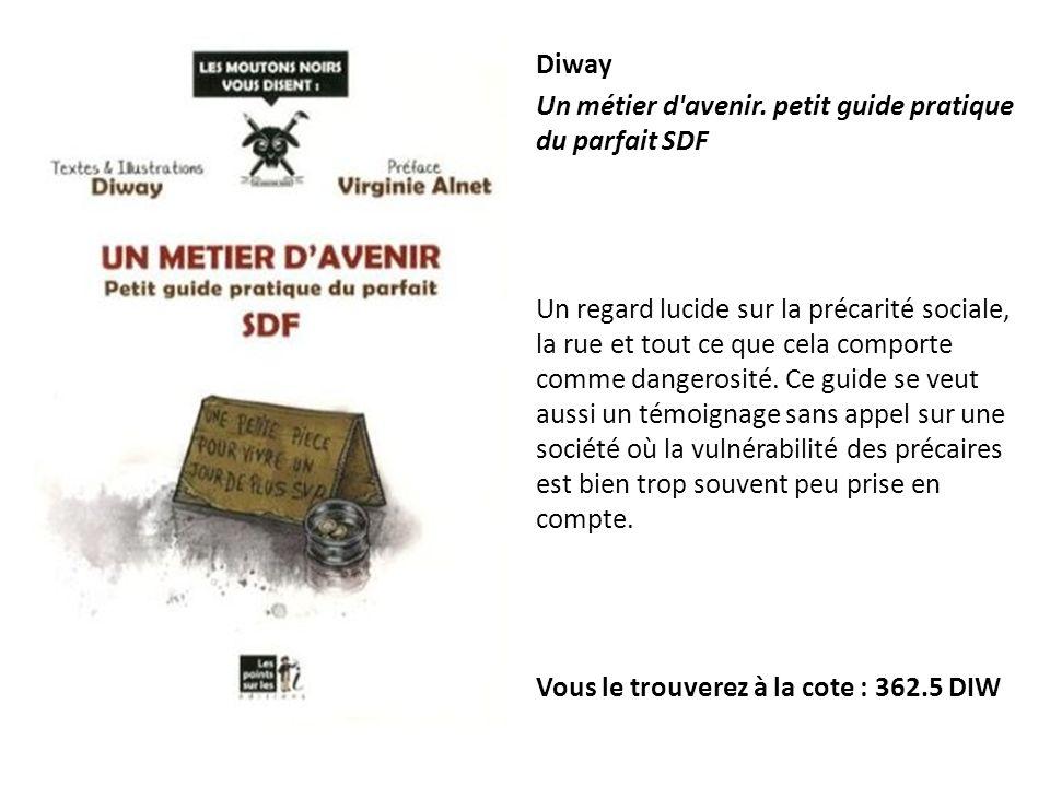 Diway Un métier d avenir. petit guide pratique du parfait SDF.