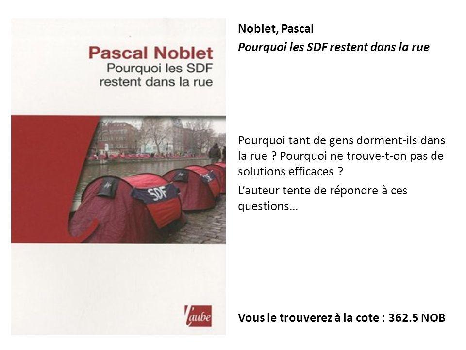 Noblet, Pascal Pourquoi les SDF restent dans la rue.