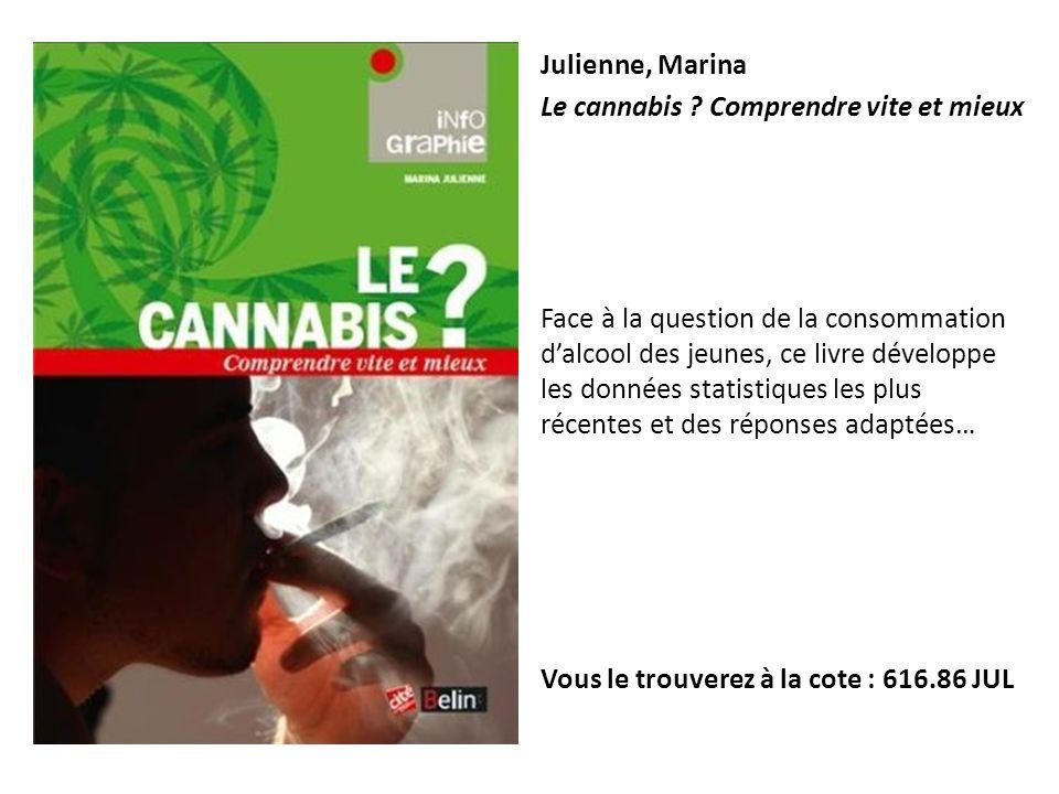 Julienne, Marina Le cannabis Comprendre vite et mieux.